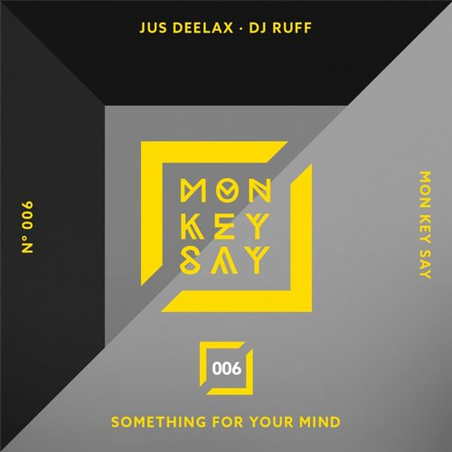 DJ Ruff, Jus Deelax - Something For Your Mind [MKS 006]